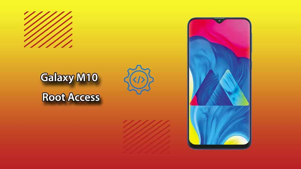 How to Root Samsung Galaxy M10 Easily | Gadget Headline