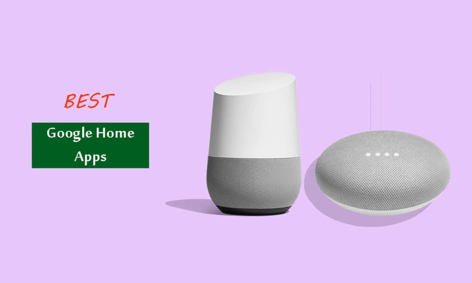 6 Best Google Home Apps in 2019