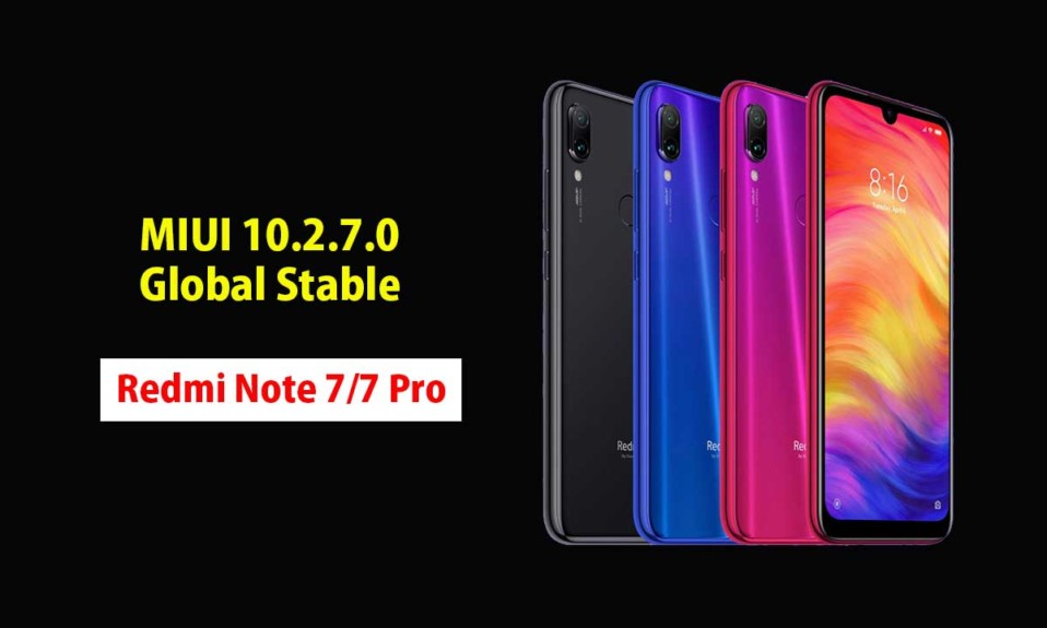 How to Install MIUI 10.2.7.0 Global Stable ROM on Redmi Note 7 & Note 7 Pro
