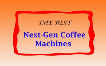 The Best Of The New Generation Of Coffee Machines - Coffee Making Using Coffee Makers
