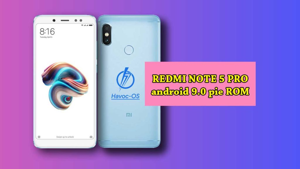 How to download and install Havoc OS on Redmi Note 5 Pro (Android 9