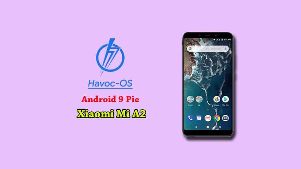 How to download and install Havoc OS on Mi A2 (Android 9 Pie)