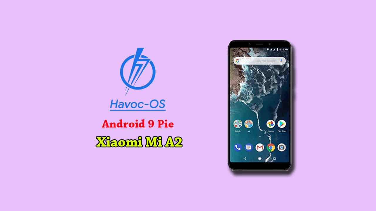 How to download and install Havoc OS on Mi A2 (Android 9 Pie