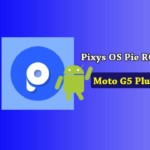 How to Download and Install Pixys OS for Moto G5 Plus [Android Pie Custom ROM]