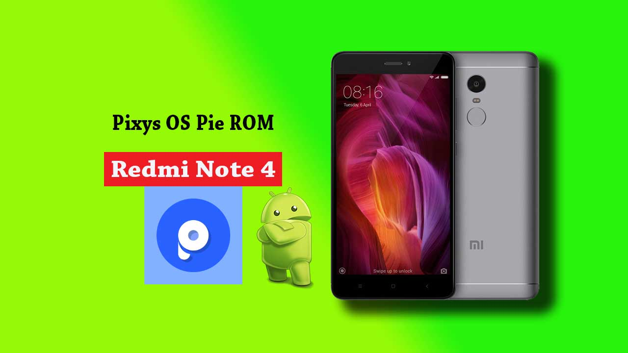 How to Download and Install Pixys OS for Redmi Note 4