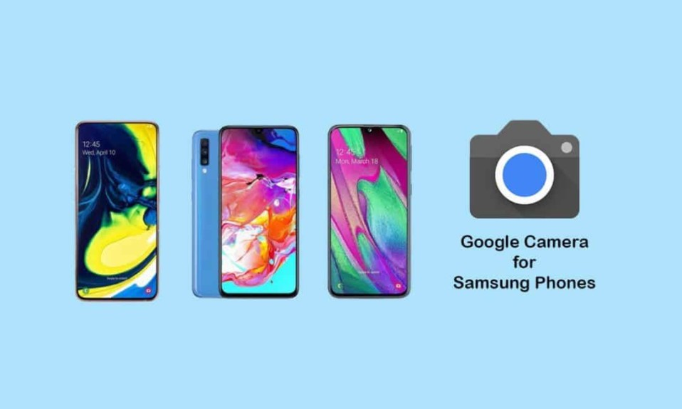 Download Google Camera for Samsung Galaxy Phones (Snapdragon and Exynos)