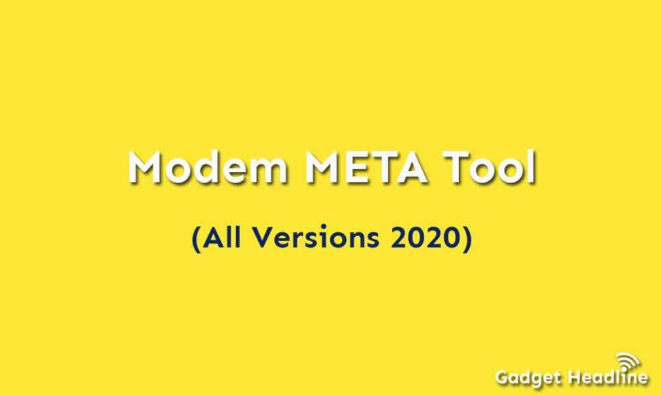 Download and Use Modem META Tool (All Versions - 2020)