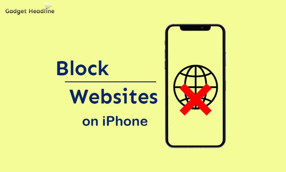 How to Block Websites on your iPhone (Easy Ways)