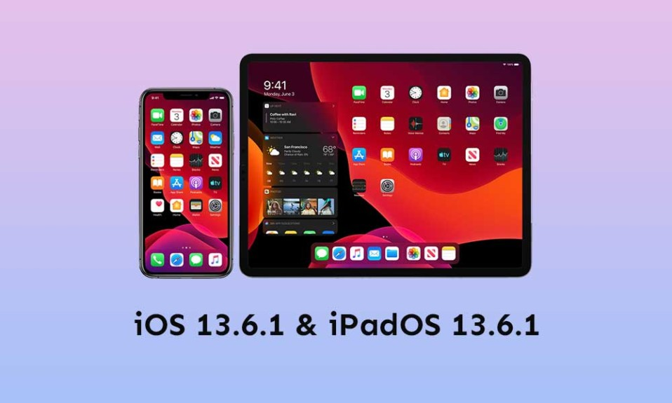 iOS 13.6.1 and iPadOS 13.6.1 are live
