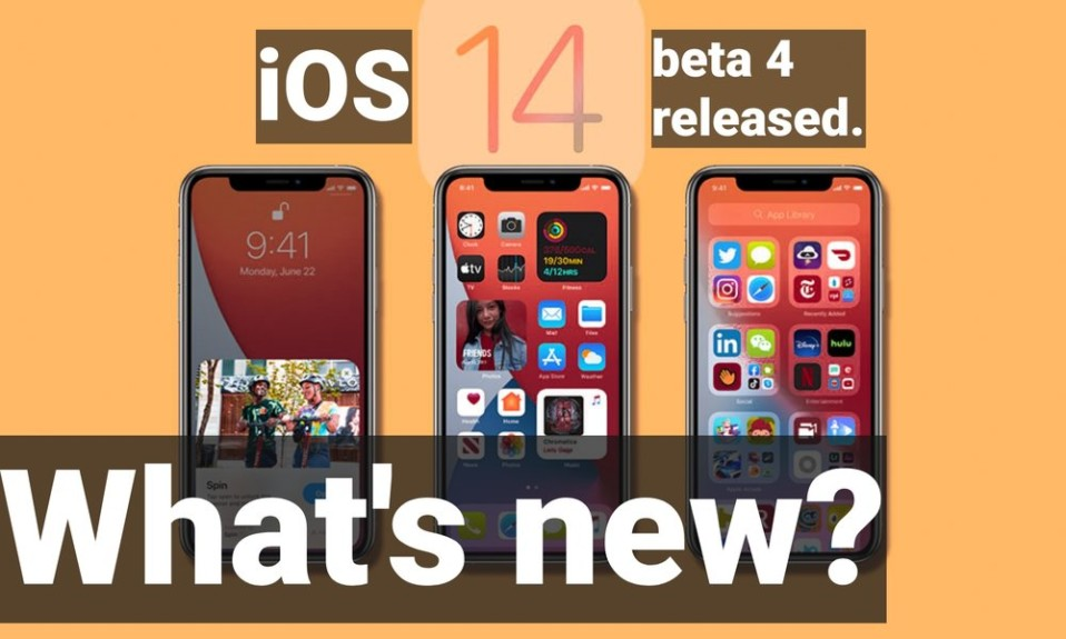 iOS 14 Beta 4 released - What's New?