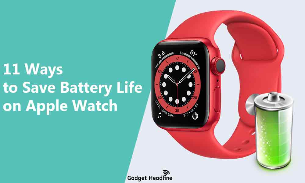 11 Ways to Save Battery Life on Apple Watch (2020)
