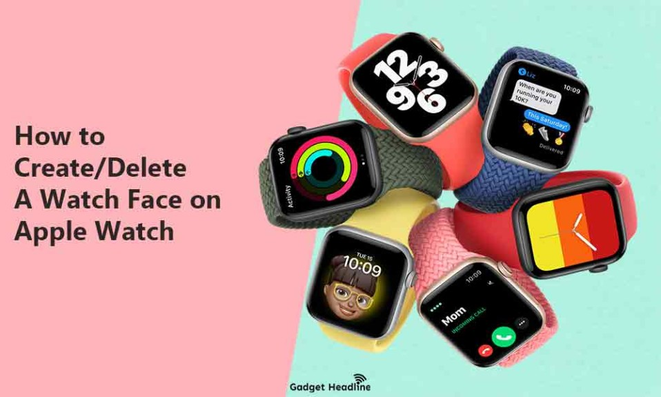 How to Create Delete A Watch Face from your Apple Watch