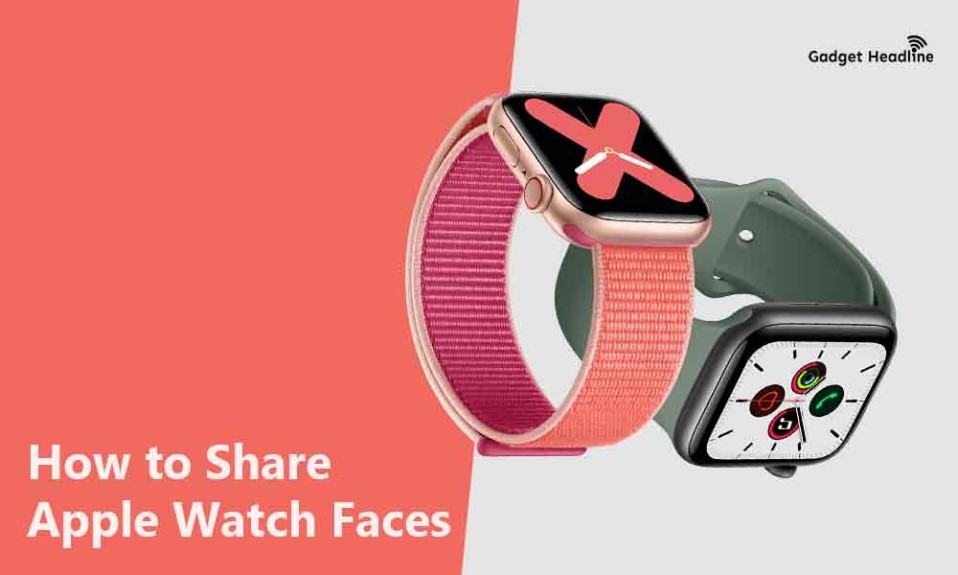 How to Share Apple Watch Faces (Easy Ways)