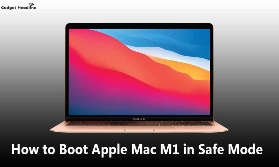 How to Boot Apple Mac M1 in Safe Mode