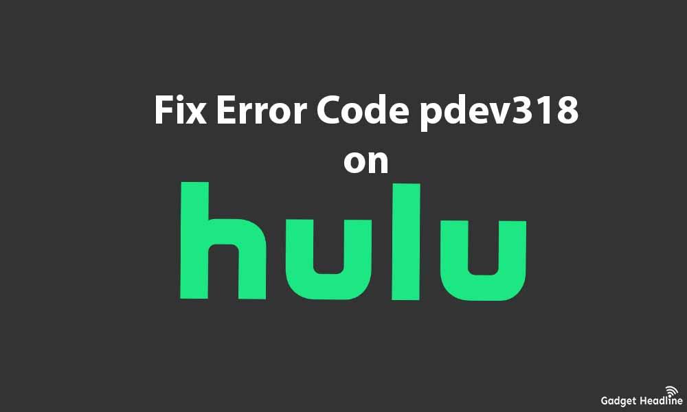 Fix Hulu Error Code pdev318