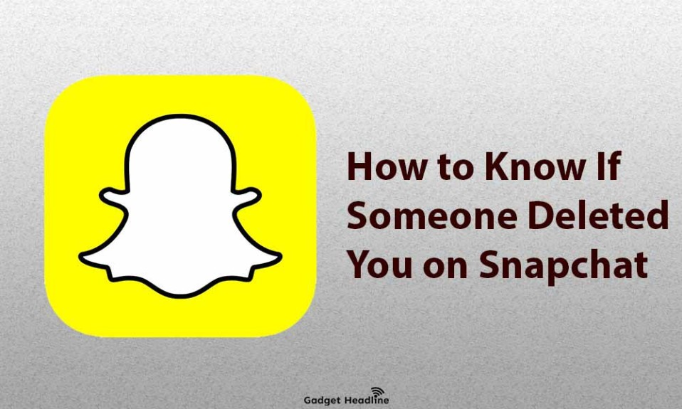 How to Know If Someone Deleted You on Snapchat